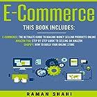 Ecommerce: 3 Manuscripts: Ecommerce, Amazon FBA, Shopify (Make Money Online) Hörbuch von Raman Shahi Gesprochen von: Bill Nevitt