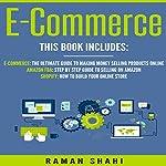 Ecommerce: 3 Manuscripts: Ecommerce, Amazon FBA, Shopify (Make Money Online) | Raman Shahi