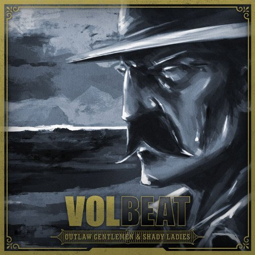 Outlaw Gentlemen & Shady Ladies By Volbeat (2013-04-08)