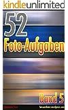52 Foto-Aufgaben: Band 5
