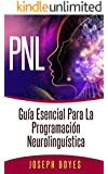 PNL - Guía esencial para la Programación Neurolinguística: PNL - La ciencia del éxito. Aumente su autoconfianza, mejore su comunicación, enfrente desafíos y logre el éxito