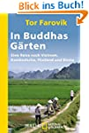 In Buddhas G�rten: Eine Reise nach Vi...