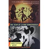The Year of Living Dangerously ~ Christopher J. Koch