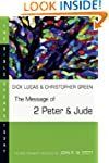 The Message of 2 Peter and Jude (Bibl...