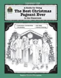 A Guide for Using The Best Christmas Pageant Ever in the Classroom (Literature Units) (155734437X) by Laurie Swinwood
