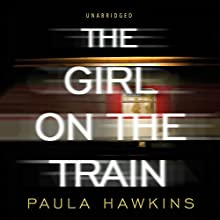 The Girl on the Train (       UNABRIDGED) by Paula Hawkins Narrated by Clare Corbett, India Fisher, Louise Brealey