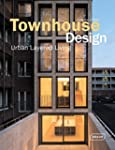 Townhouse Design: Urban Layered Living