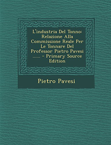 lindustria-del-tonno-relazione-alla-commissione-reale-per-le-tonnare-del-professor-pietro-pavesi-