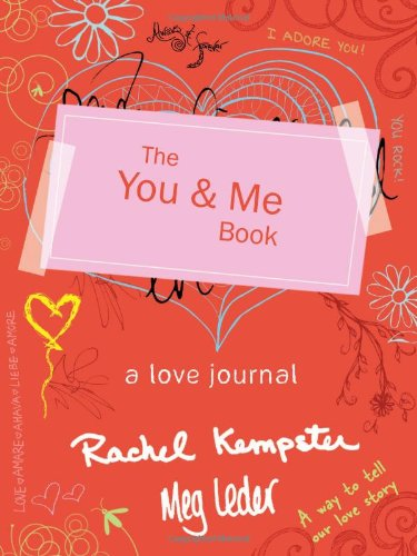 The You and Me Book: A Love Journal Paperback – by Rachel Kempster  (Author), Meg Leder (Author)