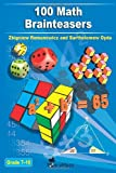 img - for 100 Math Brainteasers (Grade 7, 8, 9, 10). Arithmetic, Algebra and Geometry Brain Teasers, Puzzles, Games and Problems with Solutions: Math olympiad contest problems for elementary and middle schools book / textbook / text book