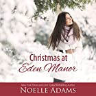 Christmas at Eden Manor Audiobook by Noelle Adams Narrated by Angela Dawe