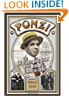 Ponzi: The Incredible True Story of the King of Financial Cons (Library of Larceny)
