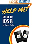Help Me! Guide to iOS 8: Step-by-Step...