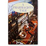 img - for A Pharmacists Tale: A Narrative of Putting Together a Collection of Pharmacy History Depicting the Golden Days of the Chemists Shop book / textbook / text book
