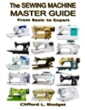 Download The Sewing Machine Master Guide: From Basic to Expert