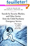 Suicide by Security Blanket, and Othe...