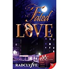 Fated Love (       UNABRIDGED) by Radclyffe Narrated by Abby Craden