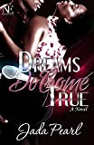 Dreams Do Come True (NTyse Enterprises Presents)
