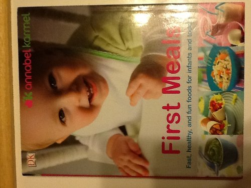 First Meals Fast Healthy And Fun Foods For Infants And Toddlers front-771249