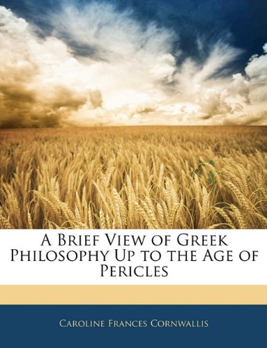 A Brief View of Greek Philosophy Up to the Age of Pericles
