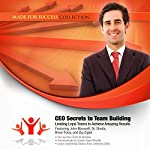 CEO Secrets to Team Building: Leading Loyal Teams to Achieve Amazing Results |  Made for Success