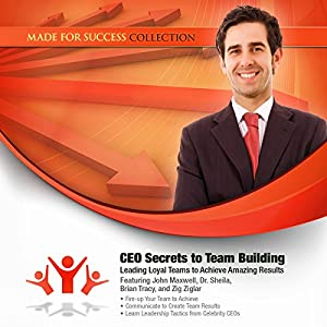 CEO Secrets to Team Building Audiobook