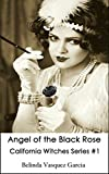 Angel of the Black Rose (California Witches Series Book 1)
