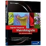 """Digitale Fotopraxis: Makrofotografie: Das umfassende Handbuch (Galileo Design)von """"Bj�rn K. Langlotz"""""""