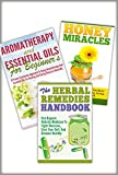 Essential Oils Box Set #31- 3 In 1 Honey Miracles + Aromatherapy And Essential Oils For Beginners + The Herbal Remedies (Essential Oils Set, Honey cure, ... Essential Oils Guide, Herbal Remedies)