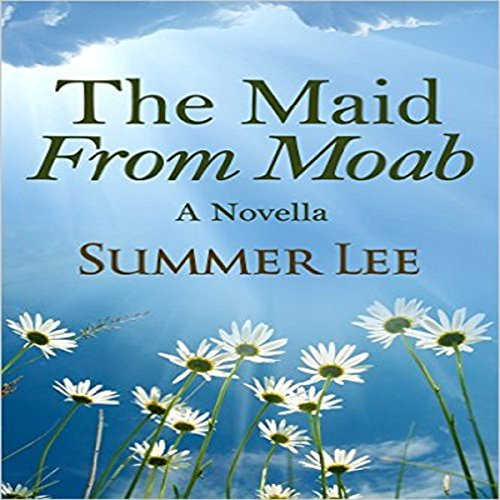 The Maid from Moab: A Novella