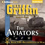 The Aviators: Brotherhood of War, Book 8 (       UNABRIDGED) by W. E. B. Griffin Narrated by Eric G. Dove
