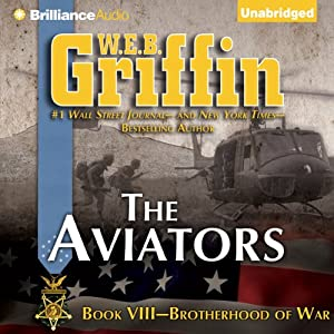 The Aviators: Brotherhood of War, Book 8 | [W. E. B. Griffin]