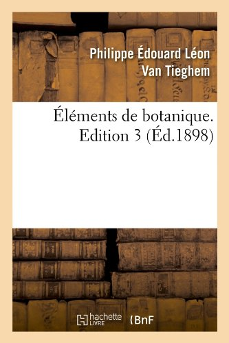 Elements de Botanique. Edition 3 (Ed.1898) (Sciences)
