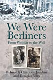 We Were Berliners: From Weimar to the Wall (0752464612) by Jacobitz, Charlotte
