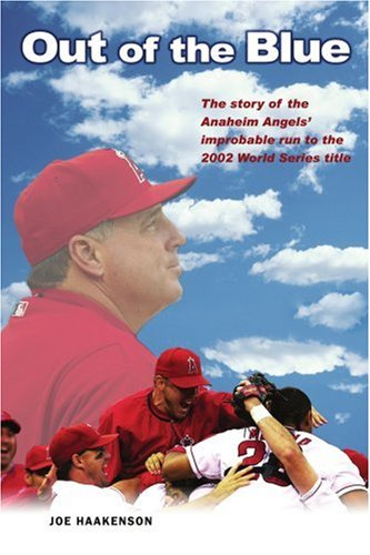 Out of the Blue: la historia de Improbable carrera los Anaheim Angels' hacia el título de serie mundial 2002