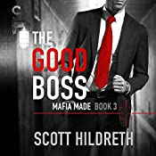 The Good Boss: Mafia Made, Book 3   Scott Hildreth