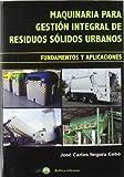 Maquinaria para gestion integral de residuos solidos urbanos