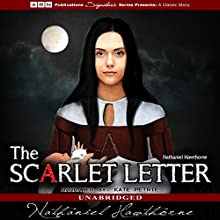 The Scarlet Letter (       UNABRIDGED) by Nathaniel Hawthorne Narrated by Kate Petrie