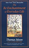 The Re-enchantment of Everyday Life (0060928247) by Moore, Thomas