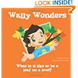 Wally Wonders - What is it like to be a leaf on a tree?