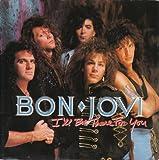BON JOVI BON JOVI - I'LL BE THERE FOR YOU - 7 INCH VINYL / 45