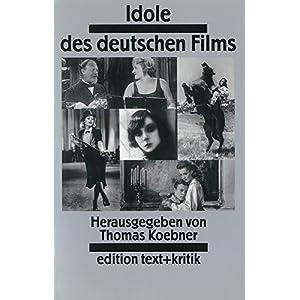 Idole des deutschen Films. Eine Galerie von Schlüsselfiguren