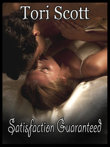 Satisfaction Guaranteed by Tori Scott