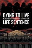 img - for Dying to Live: Life Sentence book / textbook / text book