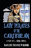 L. Henry Dowell Lady Pirates of the Caribbean