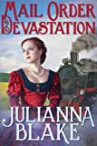 Mail Order Devastation (A Sweet Historical Mail Order Bride Romance Novel) - Montana Mail Order Brides series Book 4