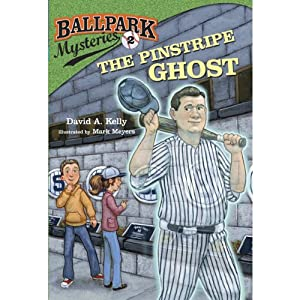 The Pinstripe Ghost: Ballpark Mysteries, Book 2 | [David A. Kelly]