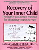 img - for Recovery of Your Inner Child: The Highly Acclaimed Method for Liberating Your Inner Self book / textbook / text book