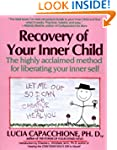 Recovery of Your Inner Child: The Hig...
