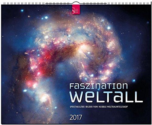 FASZINATION WELTALL - Spektakuläre Bilder vom Hubble-Weltraumteleskop - Original Stürtz-Kalender 2017 - Großformat-Kalender 60 x 48 cm